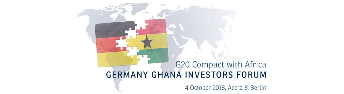 G20 Compact with Africa - Germany Ghana Investors Forum