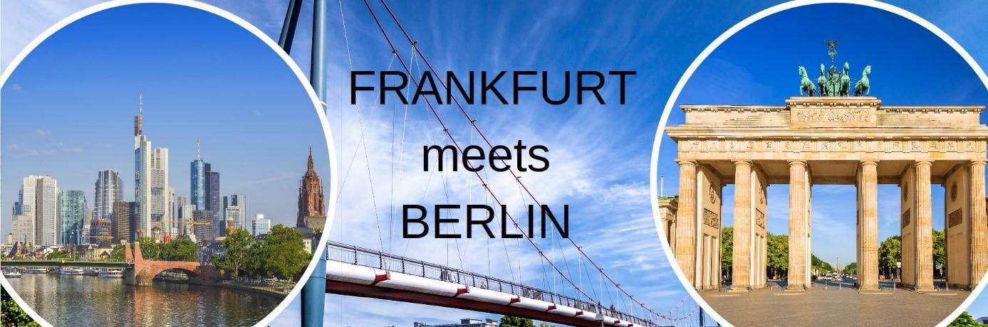 FRANKFURT meets BERLIN